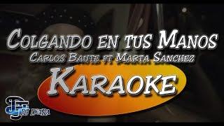 ♫ Karaoke Colgando en tus Manos - Carlos Baute Ft Marta Sanchez  Creado por Dj DEpRa  ♫