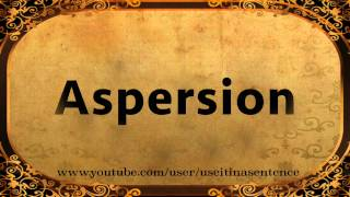 Use Aspersion in a Sentence