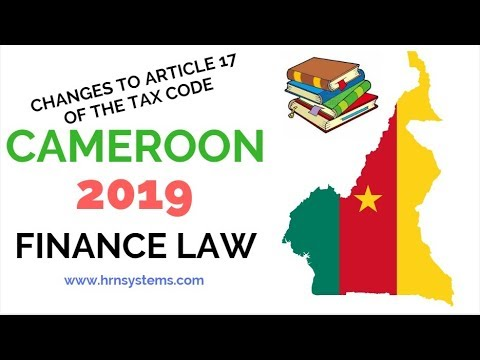 2019 FINANCE LAW IN CAMEROON,BUSINESS IN CAMEROON, CAMEROON TAX, INFO CAMEROUN