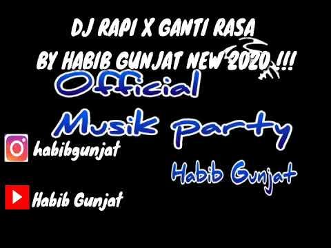 Download DJ RAPI X GANTI RASA !!! _ BY HABIB GUNJAT NEW RMX 2020