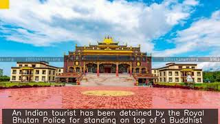 Indian tourist stands on top of Buddhist shrine in Bhutan; detained
