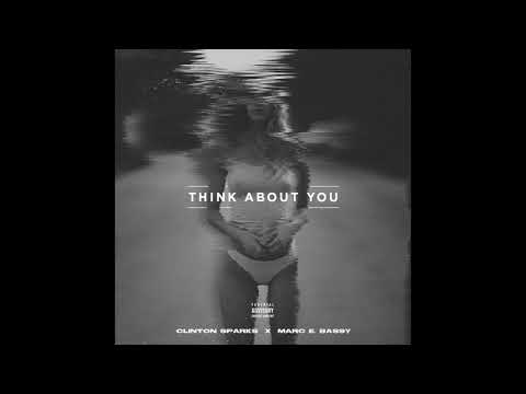 """Clinton Sparks feat. Marc E  Bassy - """"Think About You"""" OFFICIAL VERSION"""