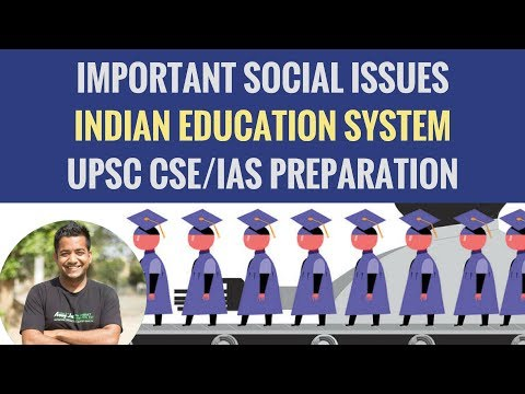 Social Issues - Indian Education System - Important Issue for UPSC CSE/IAS Preparation - Roman Saini