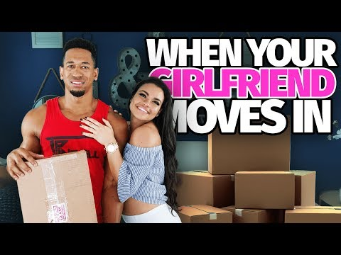 When Your Girlfriend Moves In
