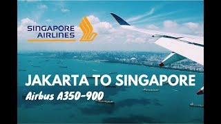 FIRST TIME!!! SINGAPORE AIRLINES AIRBUS A350-900 JAKARTA (CGK) TO SINGAPORE (SIN)