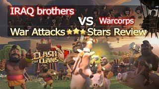Clash Of Clans - [IRAQ brothers] Vs [Warcorps] War Attacks 3 Stars Review