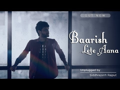 Baarish Lete Aana - Darshan Raval | Reprised Version | Unplugged By Siddhrajsinh Rajput | Aaren 2018