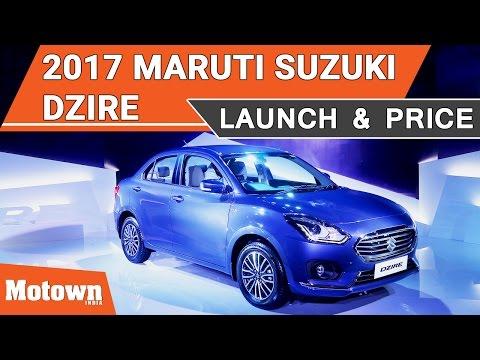 2017 Maruti Suzuki DZire | Launch & Price | Motown India