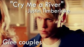 "GleekyCollabs2 - [""Cry Me a River"" by Justin Timberlake] - Glee Couples Collab"