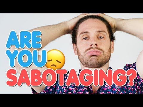 How To STOP Self Sabotaging Your Love Life
