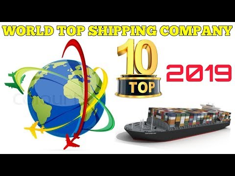top shipping company in the world full details in merchant navy 2019