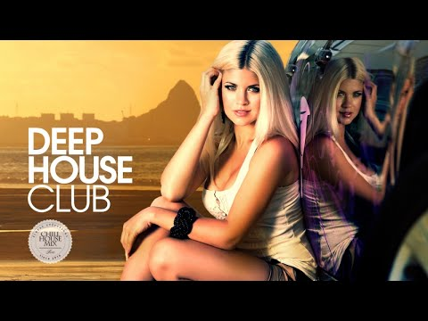 Deep House Club Special Mix (New and Best Deep House Music | Chill Out Mix)