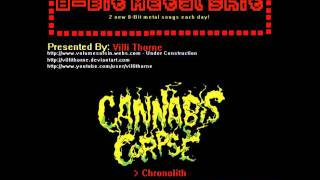 8-Bit Metal Shit: Cannabis Corpse - Chronolith