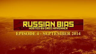 Russian Bias - Episode 4 - September 2014