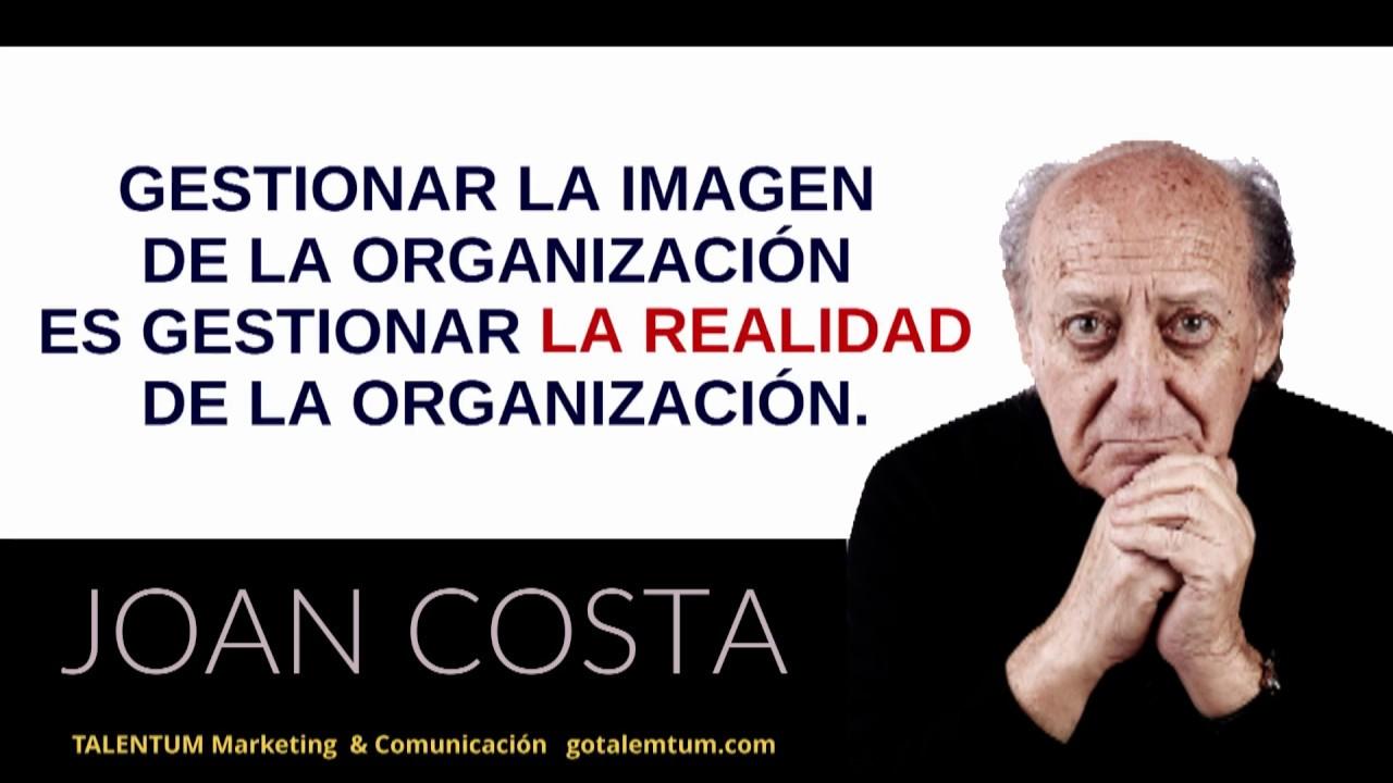 Frases De Joan Costa1 Talentum Marketing Comunicación