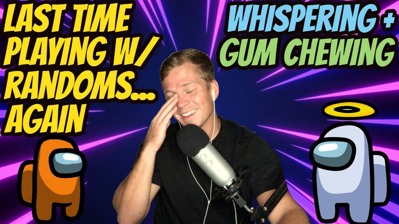 ASMR Gaming: Among Us | Last Time Playing With Randoms Again! - Gum Chewing + Whispering