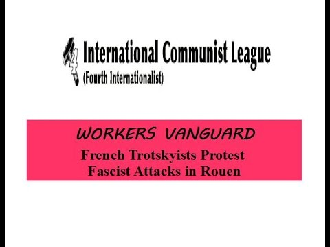 French Trotskyists Protest Fascist Attacks in Rouen