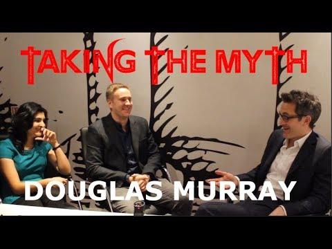 Taking The Myth - Douglas Murray
