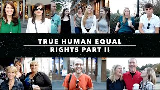 The TRUE Meaning Of Human Equal Rights. Part II