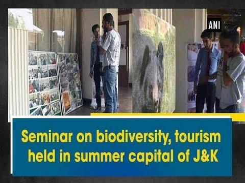 Kashmir News - Seminar on biodiversity, tourism held in summer capital of Jammu and Kashmir