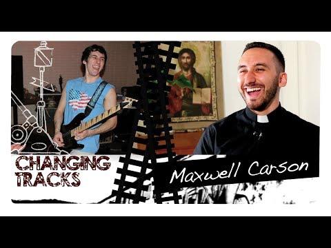 Changing Tracks:  Maxwell Carson