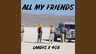 Play All My Friends (feat. 408)