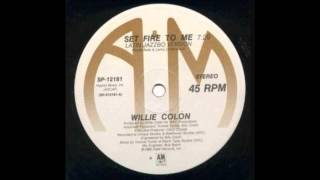 Set Fire to Me (Inferno Dub) - WIllie Colon