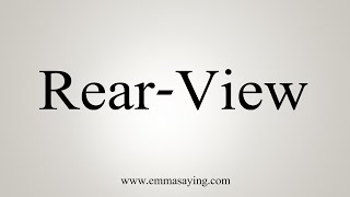 How To Say Rear-View