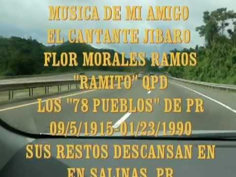 Recordando a Mi Amigo Flor Morales Ramos, Ramito El  Cantor de la Montaña