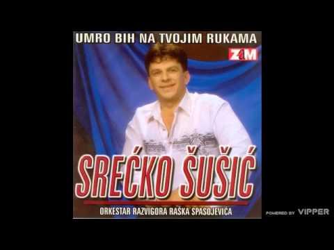 Srecko Susic - Kafana mi majka bila - (Audio1998)