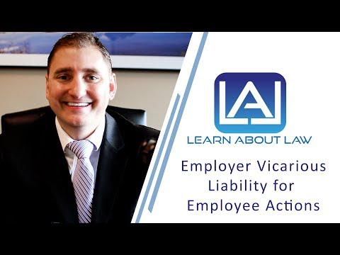 Employer Vicarious Liability for Employee Actions