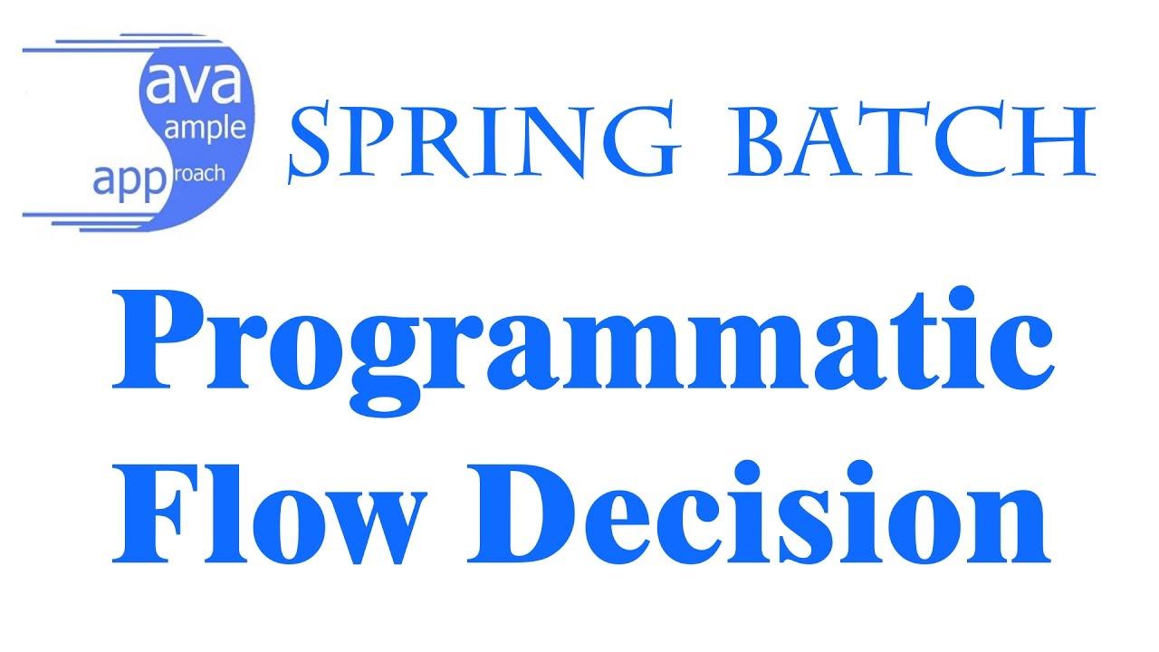 Spring Batch - Programmatic Flow Decision » grokonez
