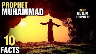 10 Reasons Why Muslims Believe Muhammad Was The Best Prophet