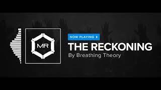 Video Breathing Theory - The Reckoning [HD] download MP3, 3GP, MP4, WEBM, AVI, FLV Januari 2018