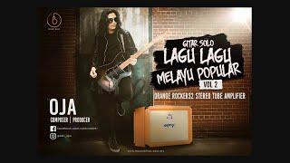 PART 2: GITAR SOLO LAGU-LAGU MELAYU POPULAR - Feat. Oja with Orange Rocker 32 Stereo Tube Amplifier