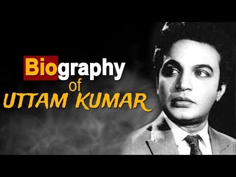 Uttam Kumar (MahaNayak) - Biography