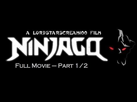 Ninjago - A LordStarscream100 Film - Full Movie - Part 1/2