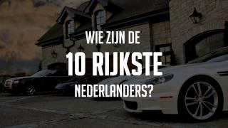 TOP 10 RIJKSTE NEDERLANDERS! (2017)