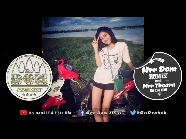 Remix ???????????????????? NEw Melody Funky Mix 2017 NEw Remix Khmer Djz By Mrr Theara Ft Mrr DomBek