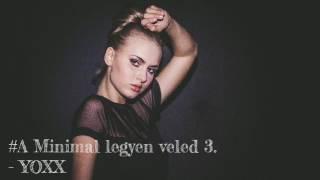 #A Minimal legyen veled 3. 🎵Coronita Minimal Mix 2017💉 - YOXX