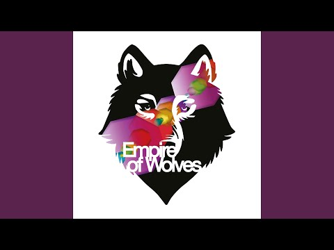 Empire Of Wolves (Dials Remix)