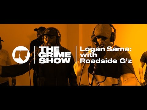 The Grime Show: Logan Sama with Roadside G'z