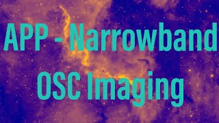 AstroPixel Processor -Narrowband OSC imaging