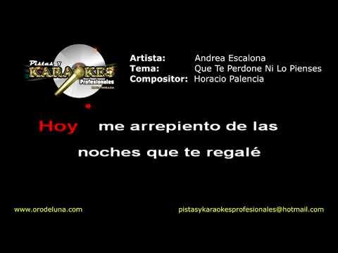 Andrea Escalona QUE TE PERDONE NI LO PIENSES Karaoke