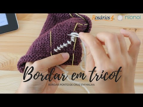 Tutorial Bordar ponto de cruz em tricot (cross-stitch embroidery on hand knitted fabric)