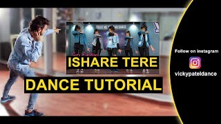 Ishare Tere Tutorial | Step By Step | Vicky Patel Dance Choreography | Easy Hip Hop For Beginners