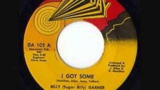 BILLY (Sugar Billy) GARNER - I Got Some (part 1)
