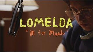 Lomelda - M for Mush (Buzzsession)