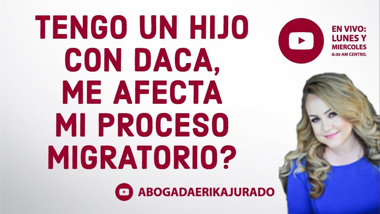 Me afecta mi caso de inmigracion tener un hijo con DACA? - YouTube