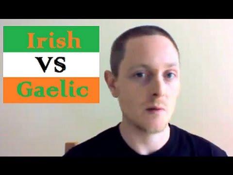 Irish vs Gaelic